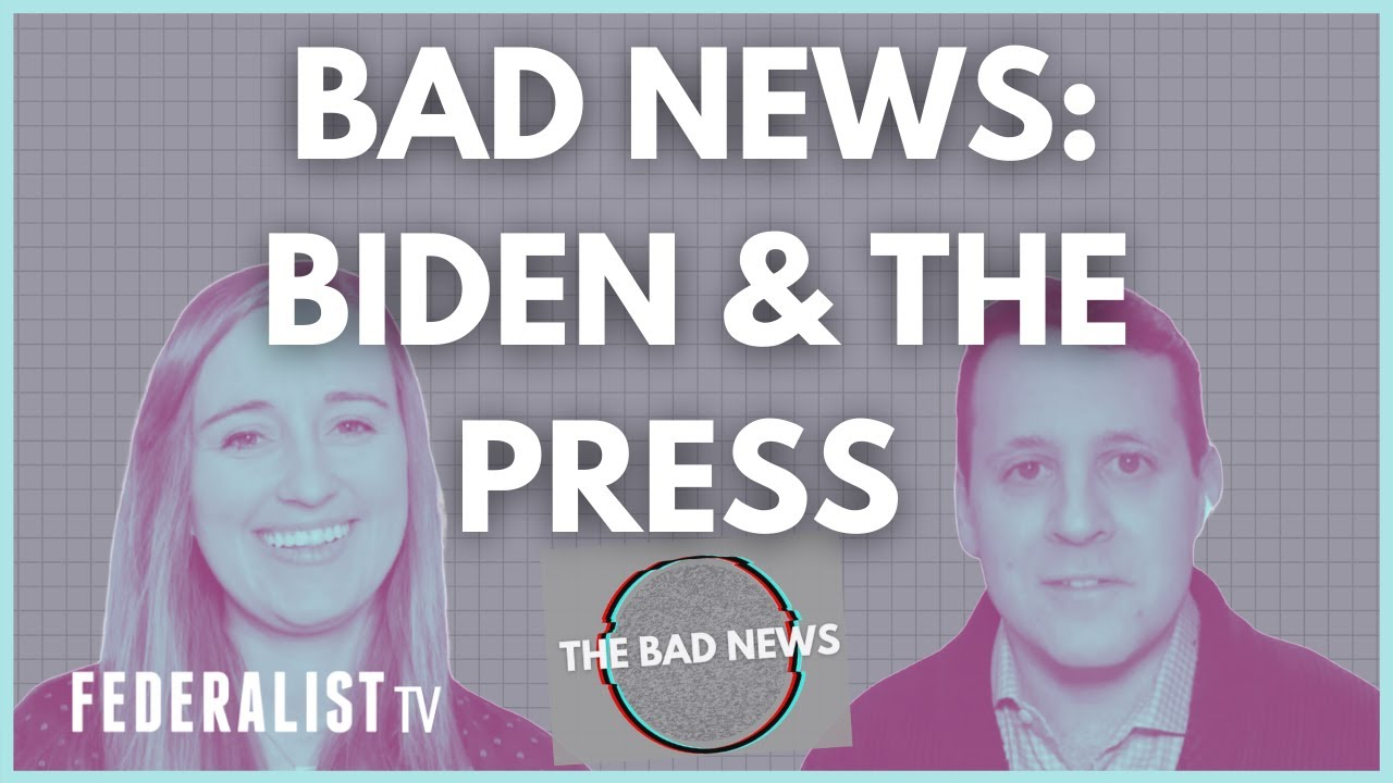 WATCH: BAD NEWS about Biden & The Press with Benjamin Weingarten