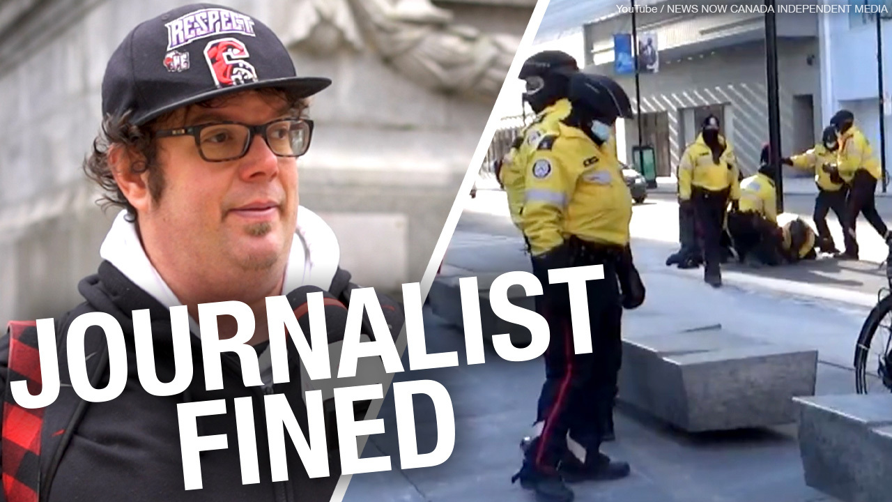Independent journalist fined $880 while covering Toronto protest