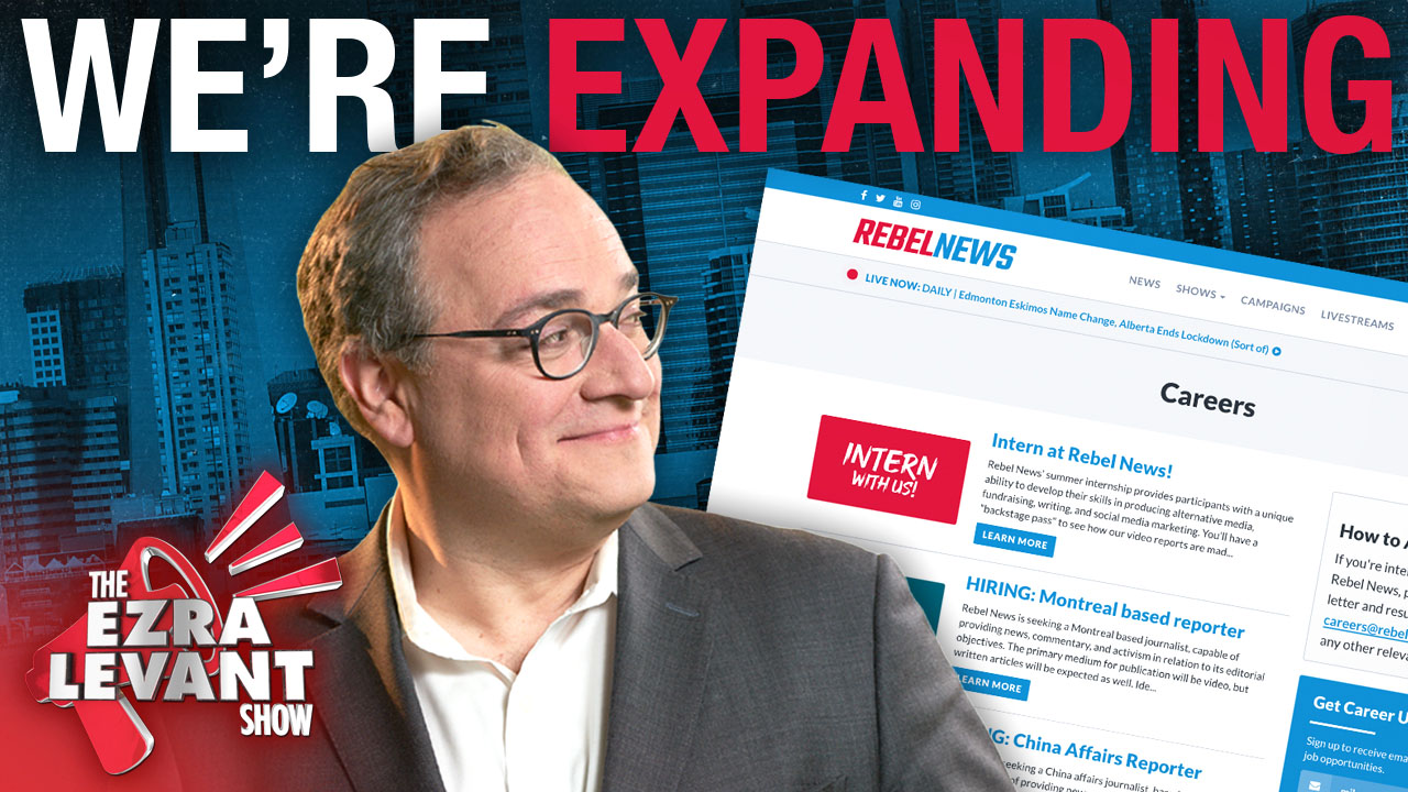 Rebel News is EXPANDING — here's what we're looking to add