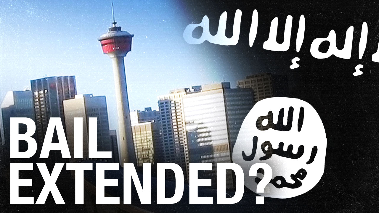 EXCLUSIVE: Bail extended for two accused ISIS terrorists in Calgary