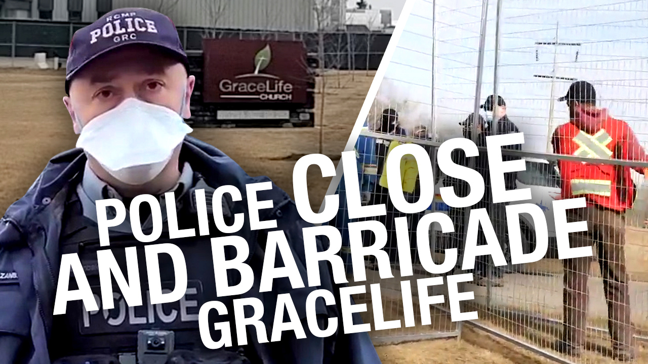 GraceLife: Day One at Church Barricaded by RCMP for Breaking Alberta COVID Rules