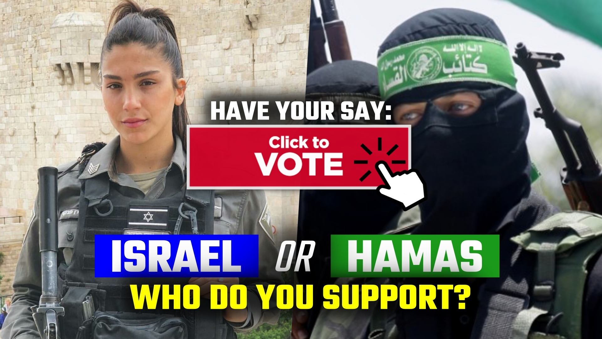 POLL: Who do you support? Israel OR Hamas