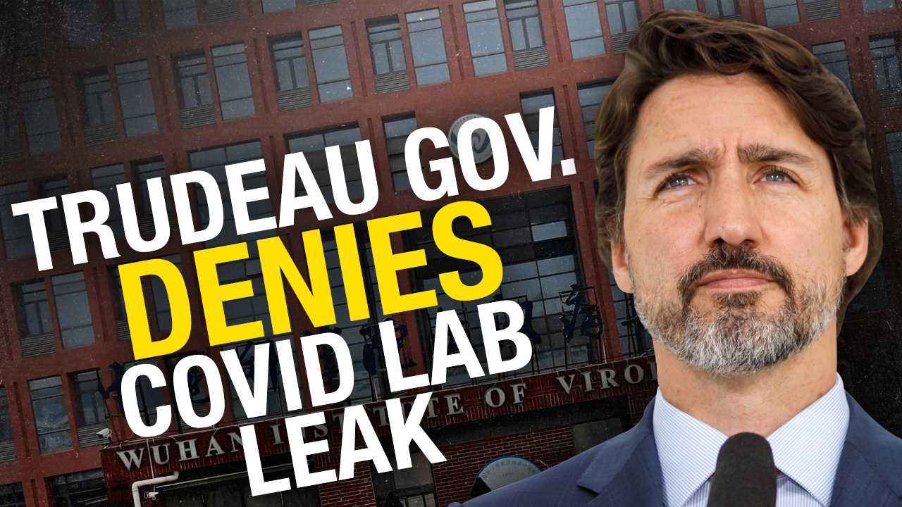 """EXCLUSIVE: Trudeau's Chinese spy memo proclaims """"NO EVIDENCE"""" of Wuhan lab leak"""