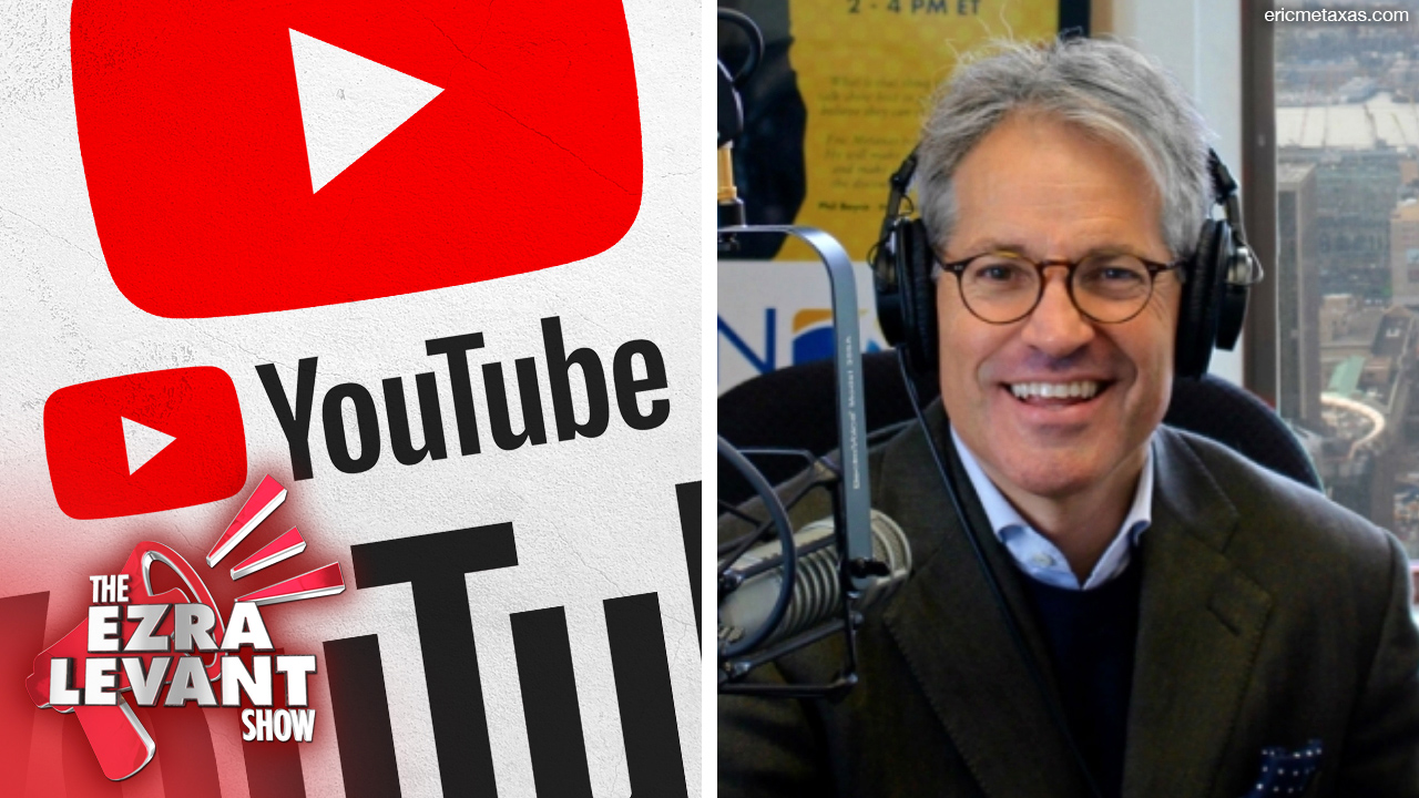 'YouTube considers me a huge threat, and they should' | Eric Metaxas on The Ezra Levant Show