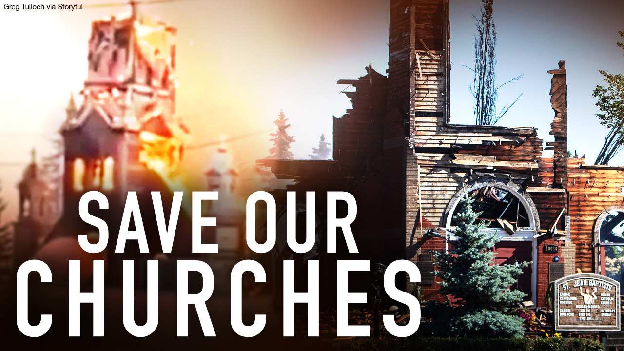 SAVE OUR CHURCHES: Help us stop the acts of hate against churches in Canada