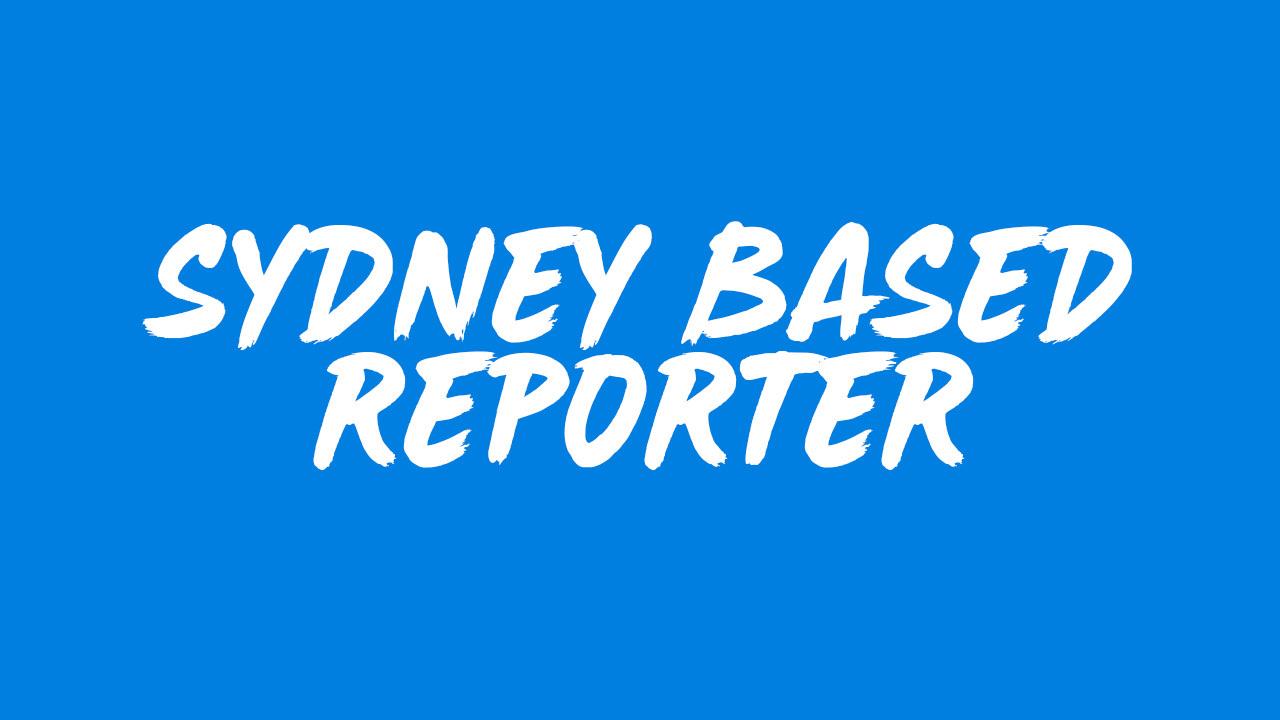 NOW HIRING: Sydney Reporter