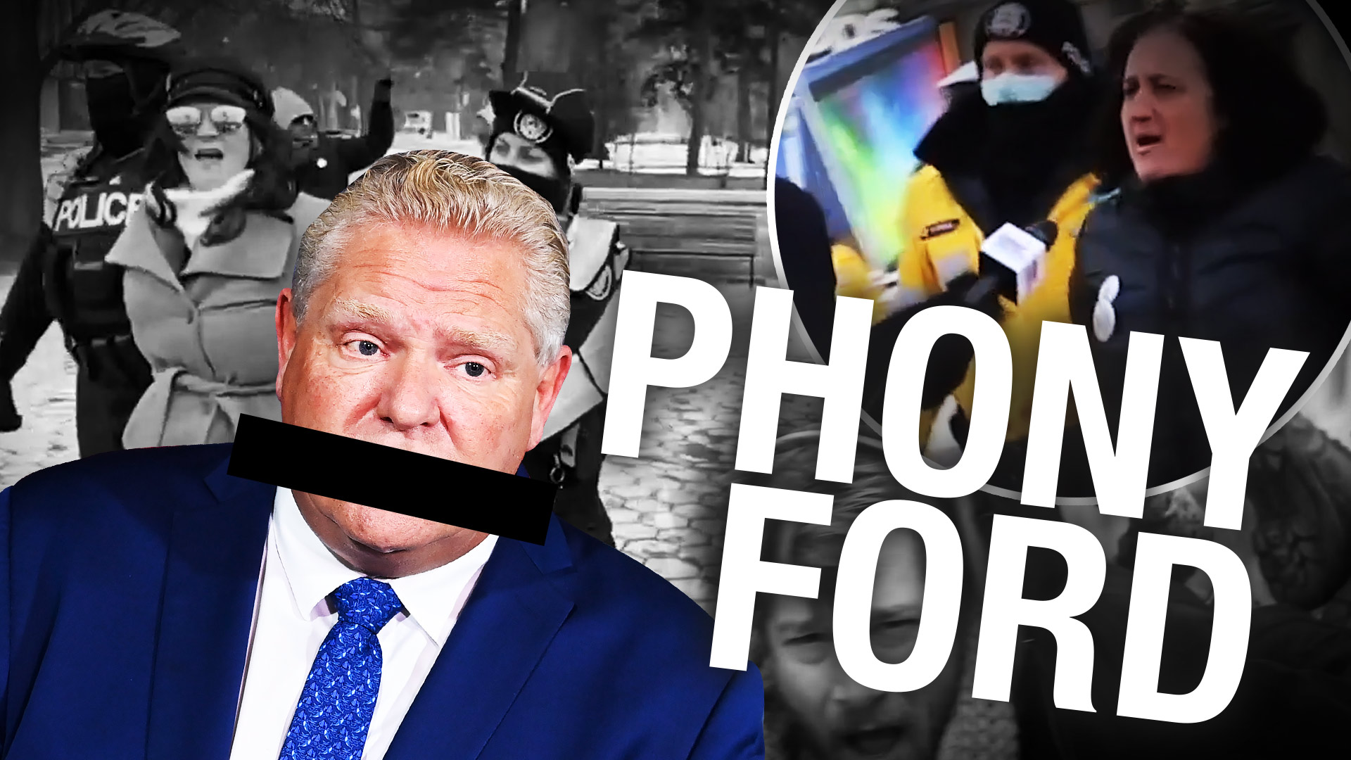 Doug Ford: For the people but also for arresting, fining, and controlling people