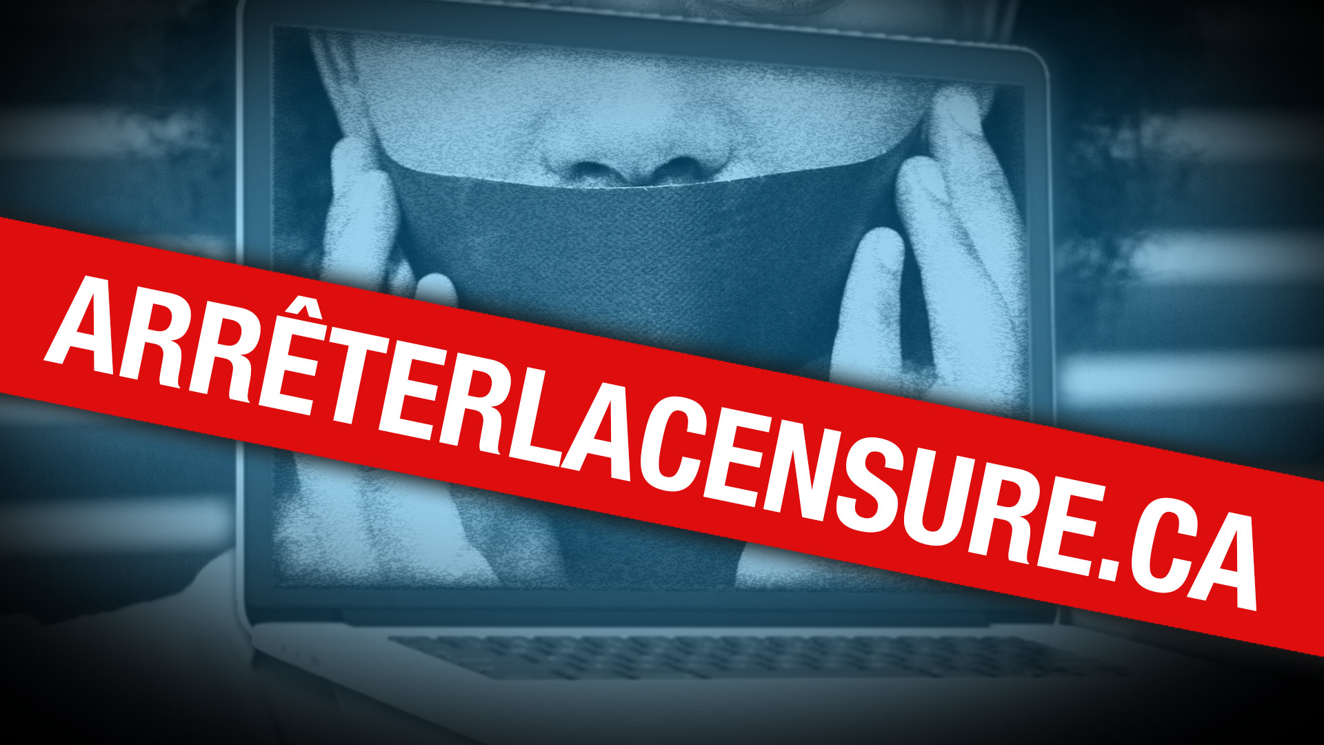 Arrêter la censure de l'internet au Canada