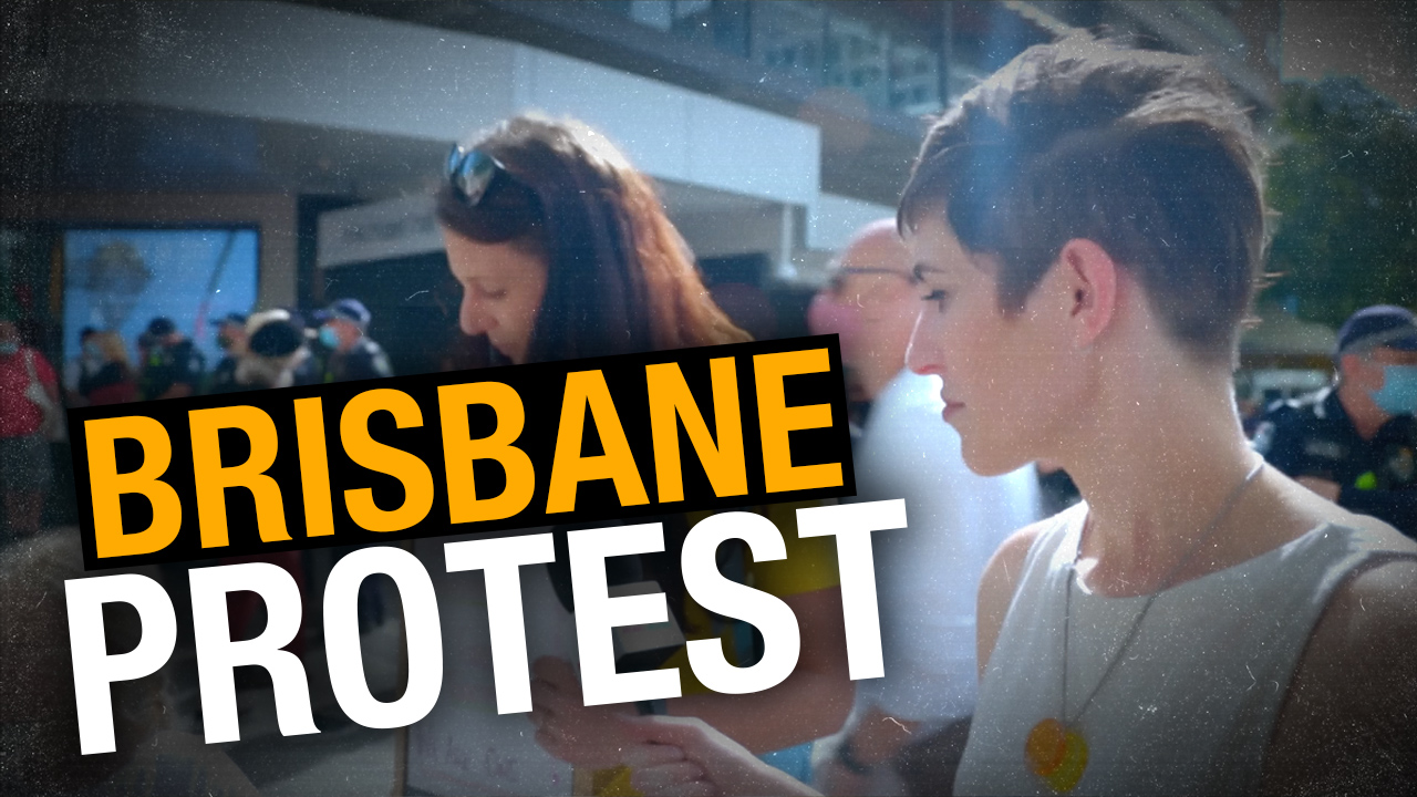 Brisbane STANDS UP as thousands protest for FREEDOM