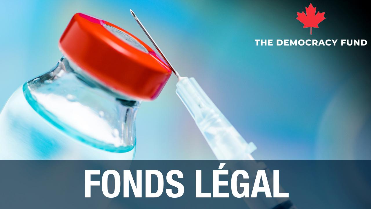 Fight vaccine passports Quebec Fonds légal