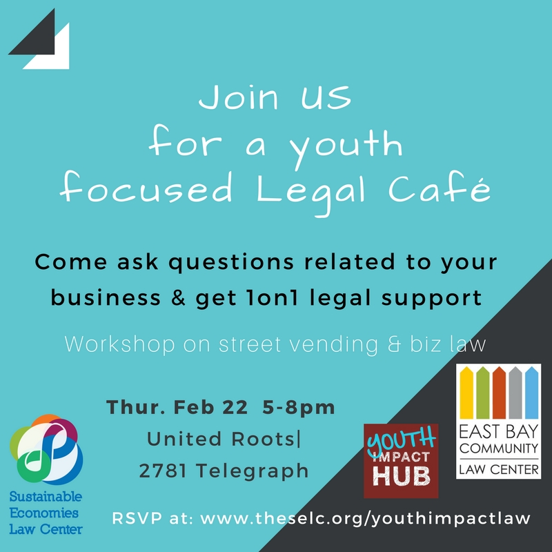 Youth Impact Hub Legal Cafe with the Community Economic Justice Clinic of the East Bay Community Law Center