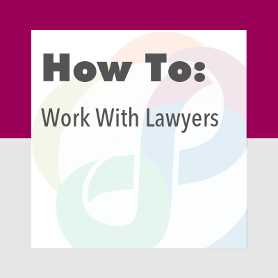 How to Work with Lawyers