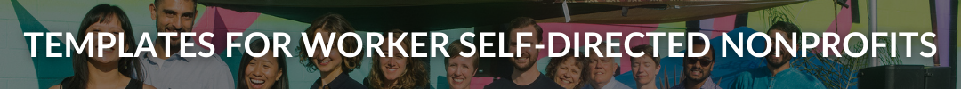 templates for worker self directed nonprofits