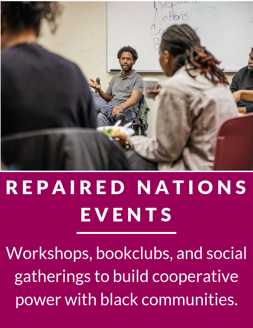 Repaired Nations is here to cultivate cooperative power through black collective ownership of our businesses, housing, and land!