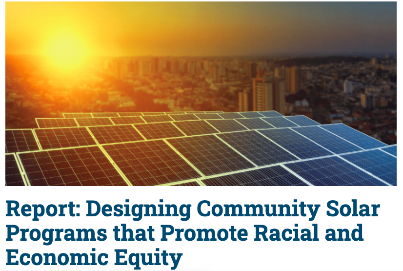 Report: Designing Community Solar Programs That Promote Racial & Economic Equity