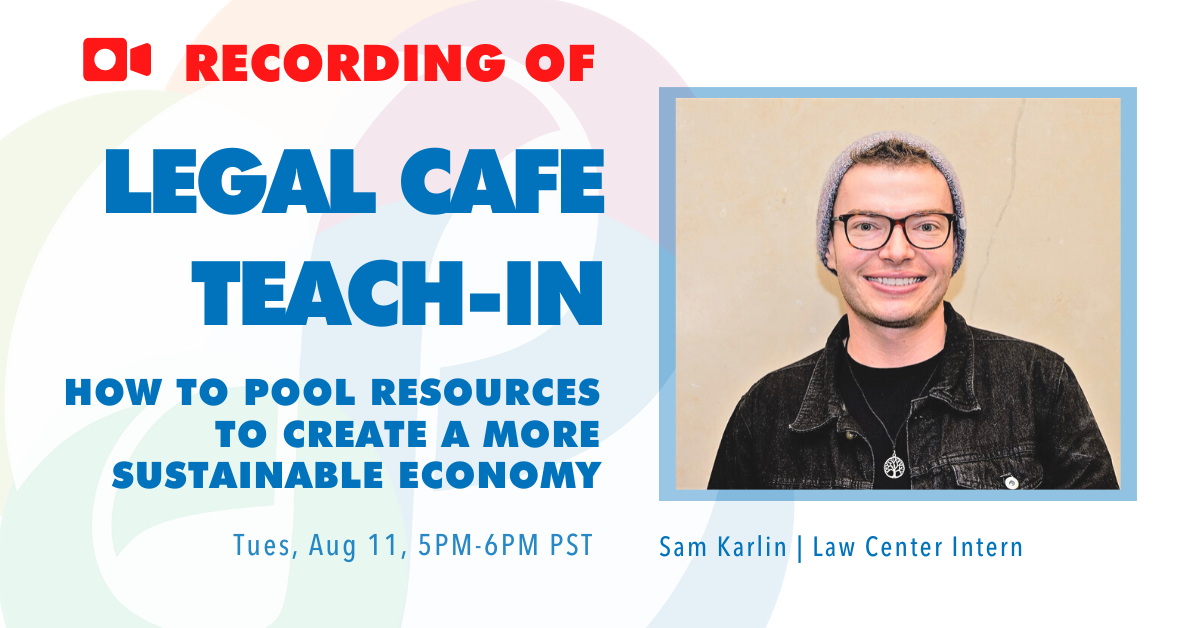Legal Cafe Teach-In: How to Pool Resources to Create a More Sustainable Economy