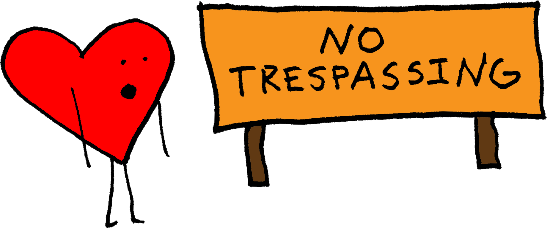 A heart reads no trespassing sign