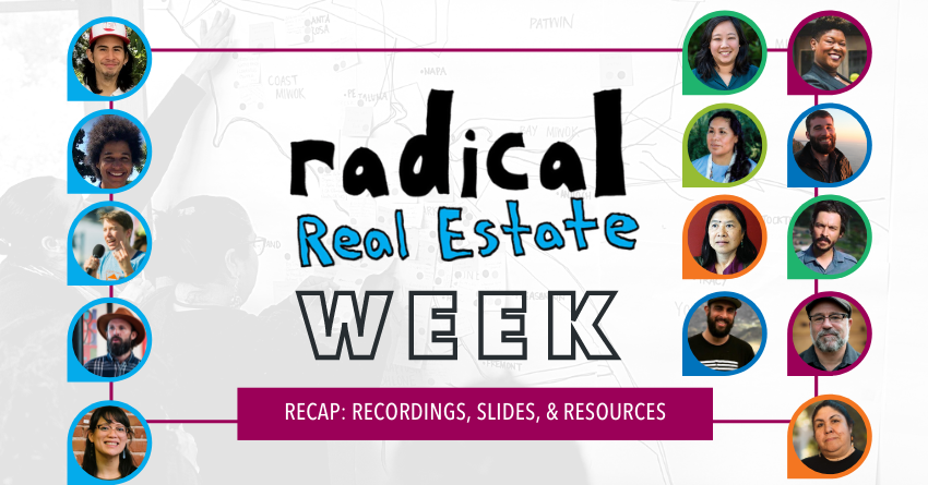 "Faces of Panelists, ""Radical Real Estate Week Recap: Recordings, Slides, and Resources"""