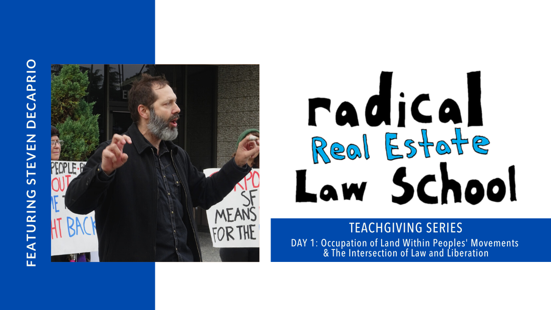 Radical Real Estate Law School Teachgiving Series Day 1 Occupation of Land Within Peoples' Movements