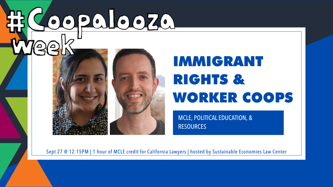 #Coopalooza Week - Immigrant Rights & Worker COops