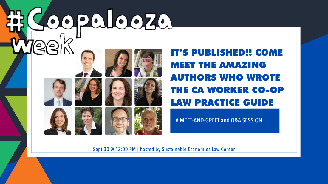 It's Published!! Come meet the amazing Authors who wrote the CA Worker Co-op Law Practice Guide.