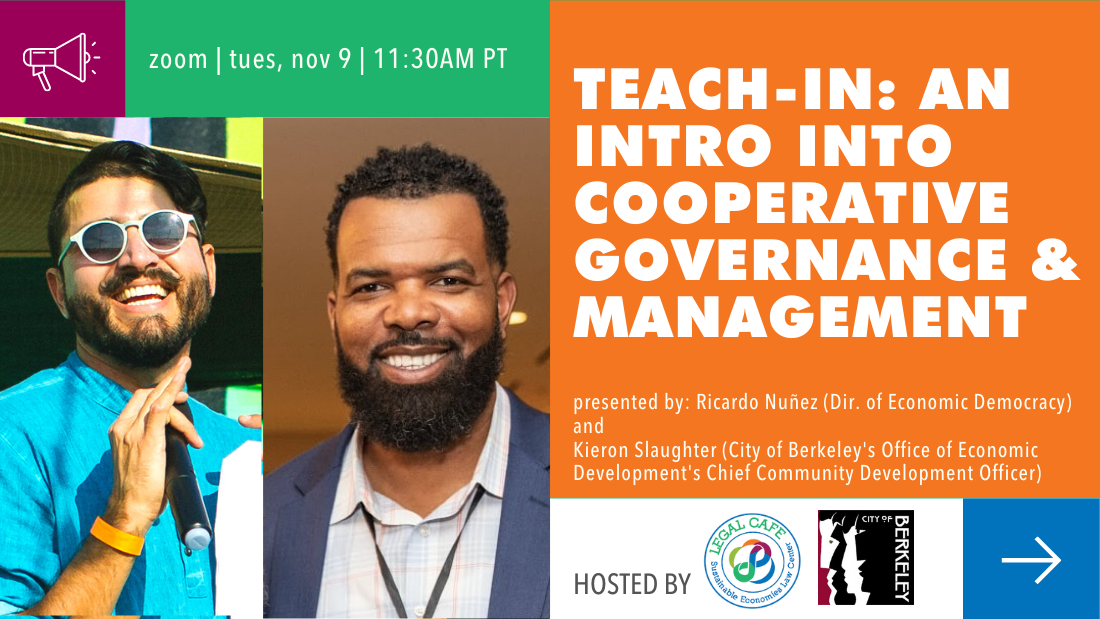 Join us for our intro into cooperative governance and management! Presented by our own Ricardo Nuñez, Sustainable Economies Law Center's Director of Economic Democracy