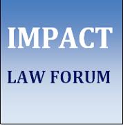 IMPACT LAW FORUM!