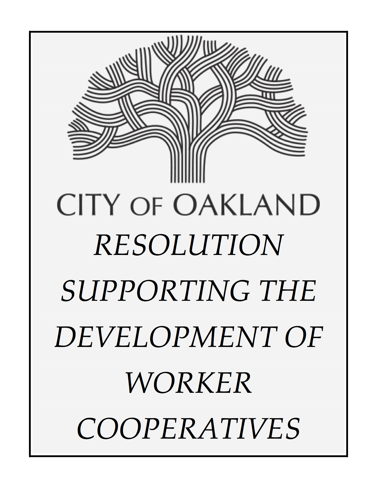 Download the Oakland City Resolution Supporting the  Development of worker cooperatives in Oakland!