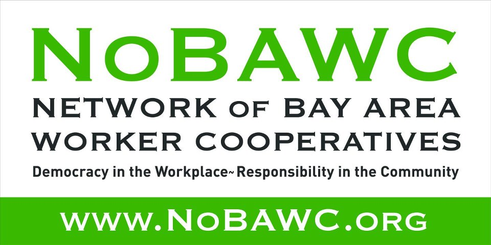 The Network of Bay Area Worker Cooperatives (NoBAWC) is a   grassroots organization of democratic workplaces dedicated to building workplace   democracy in the SF Bay Area and beyond.