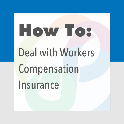 How to Deal With Workers' Comp Insurance