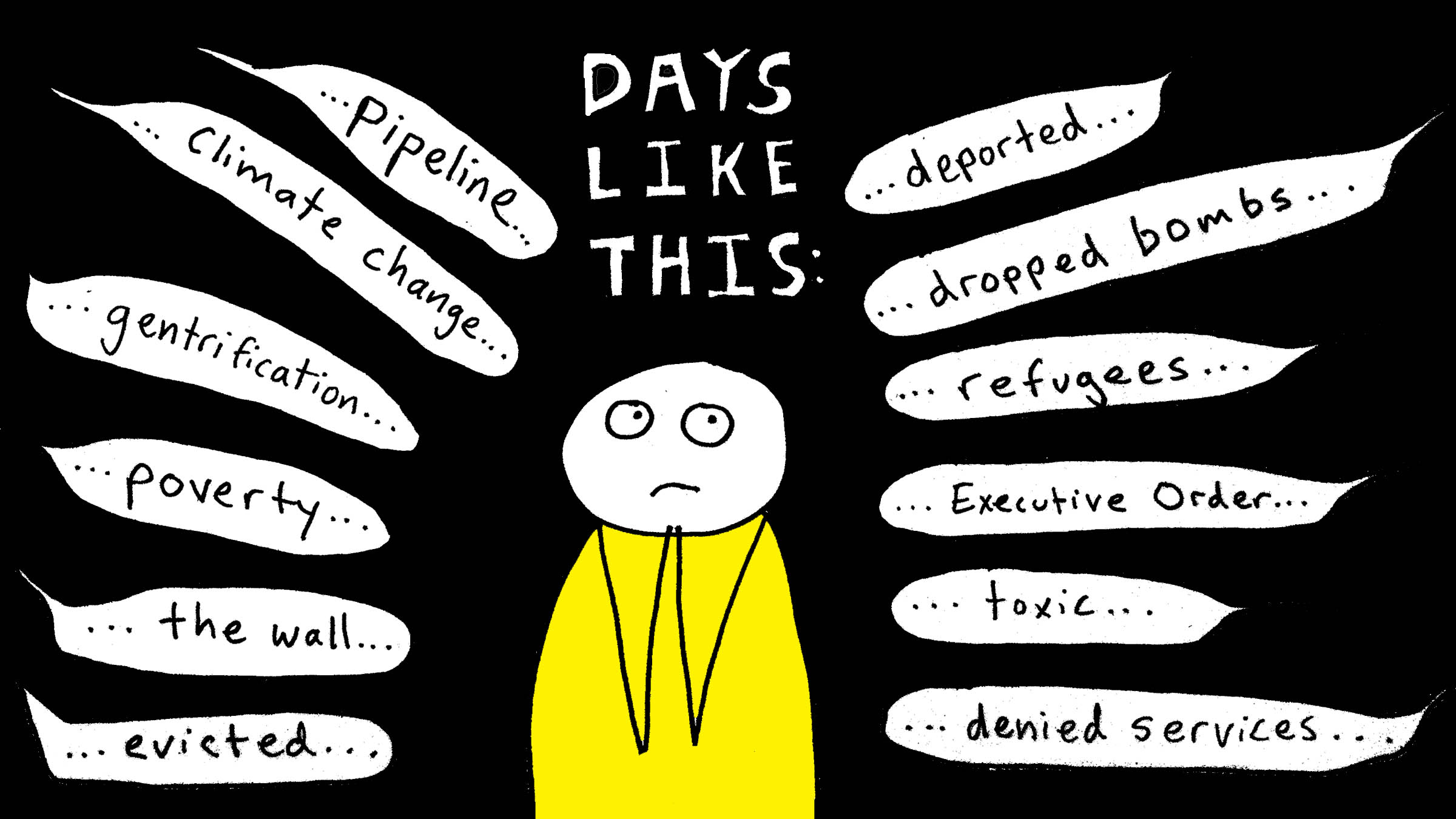Days when we're overwhelmed
