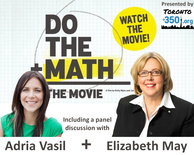 Come and Watch 'Do The Math' and hear the panel discussion with Elizabeth May and Adria Vasil