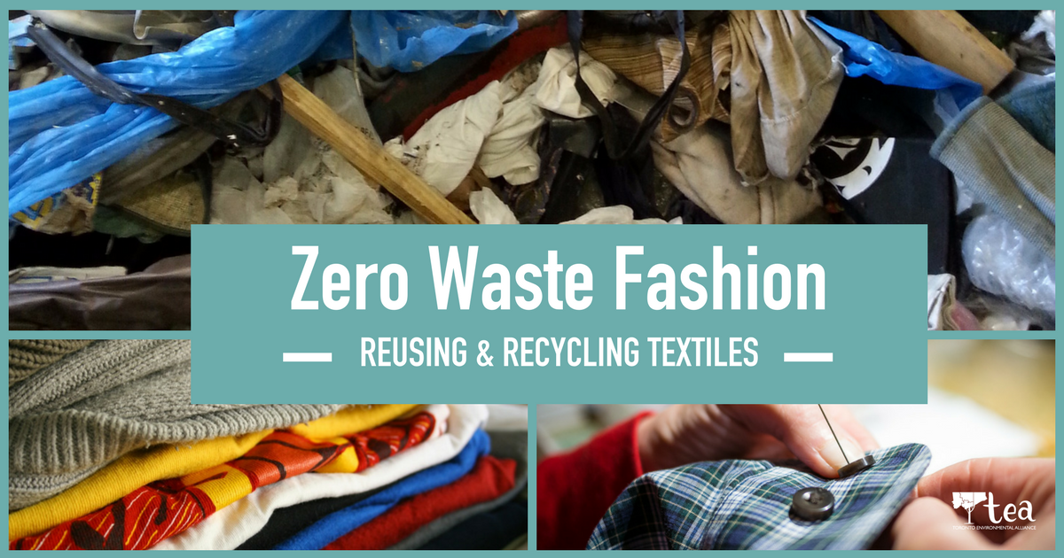 Zero Waste Fashion: Reusing and Recycling Textiles - Toronto