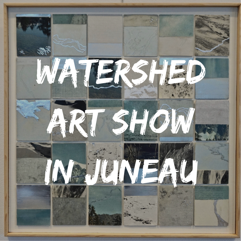 WATERSHED_Art_Showin_Juneau.png