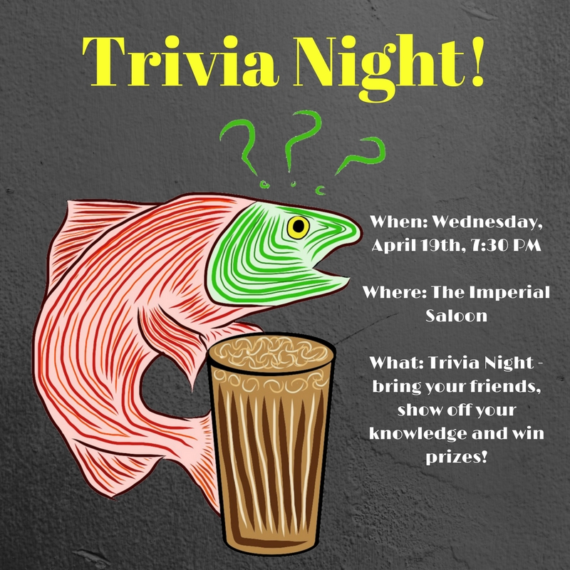 When-_Wednesday__April_19th__7-30_PMWhere-_The_Imperial_SaloonWhat-_Trivia_Night_-_bring_your_friends__show_off_your_knowledge_and_win_prizes!.jpg