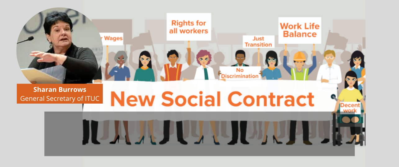 Looking to a New Social Contract   Read Sharan Burrows' forward-thinking piece about how we can shape a collective future built on social justice principles.