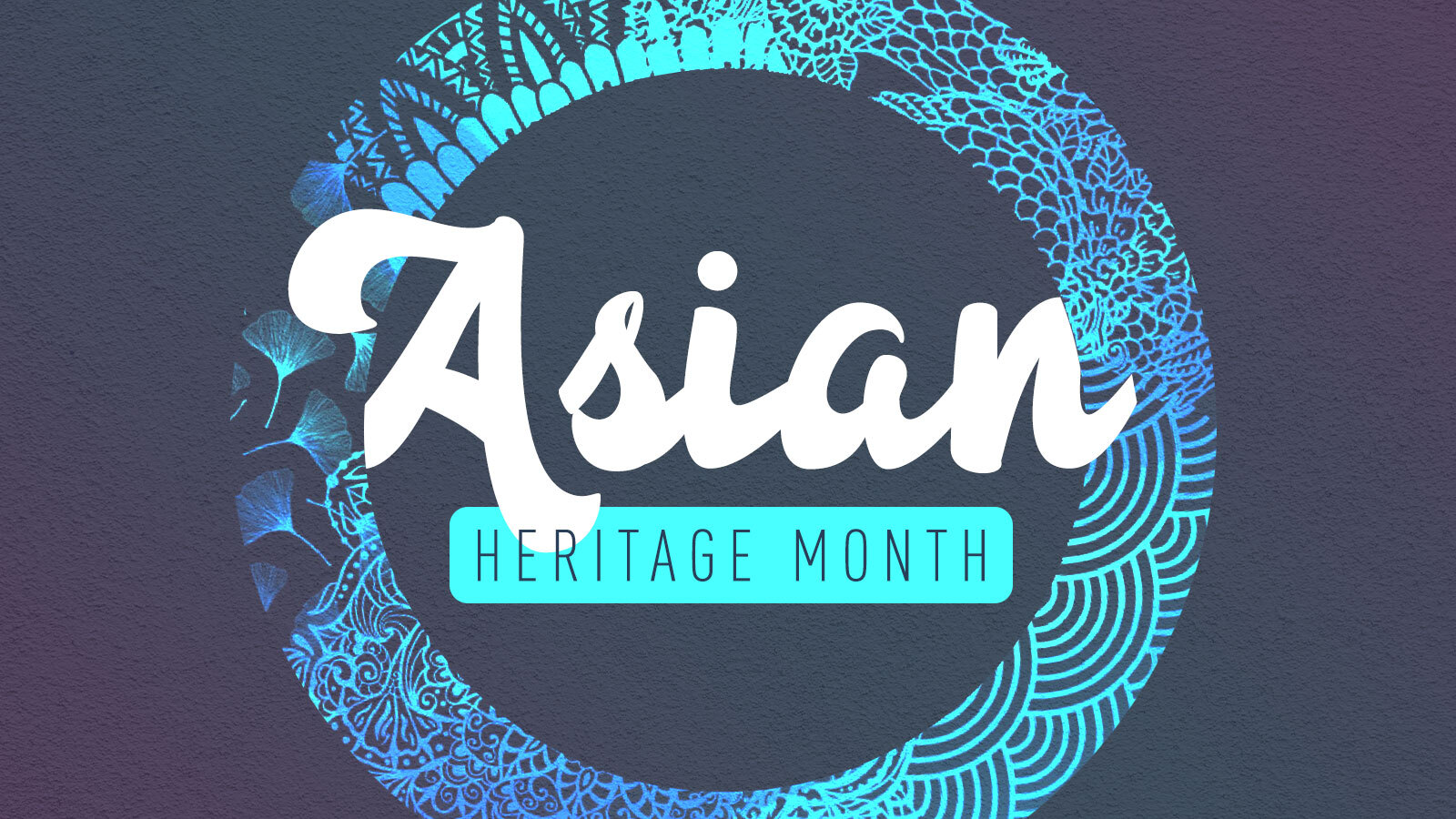 Recognizing Asian Heritage Month