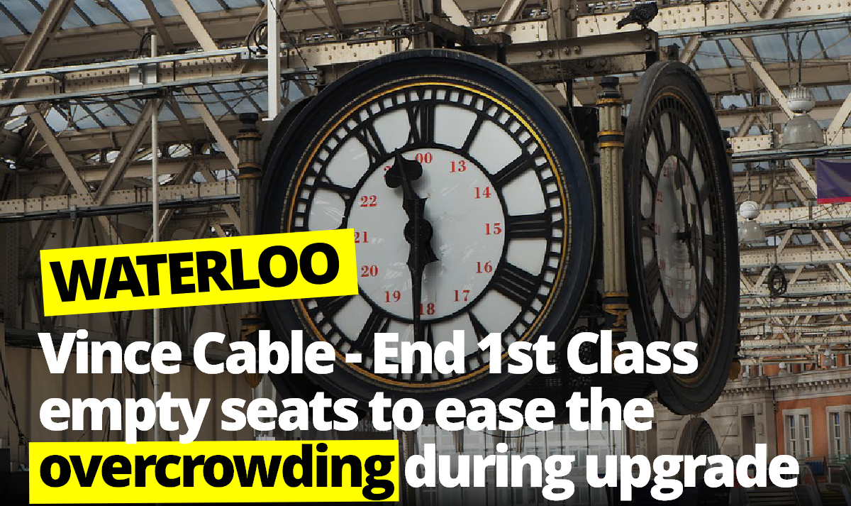 Vince Cable - End 1st Class Empty Seats To Ease Commuter Overcrowding During Waterloo Upgrade