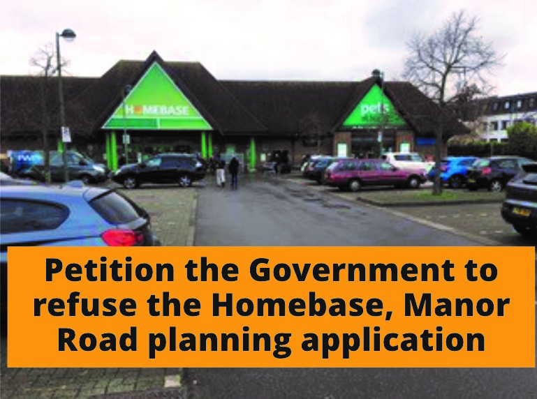 Petition the Government to refuse the Homebase, Manor Road planning application