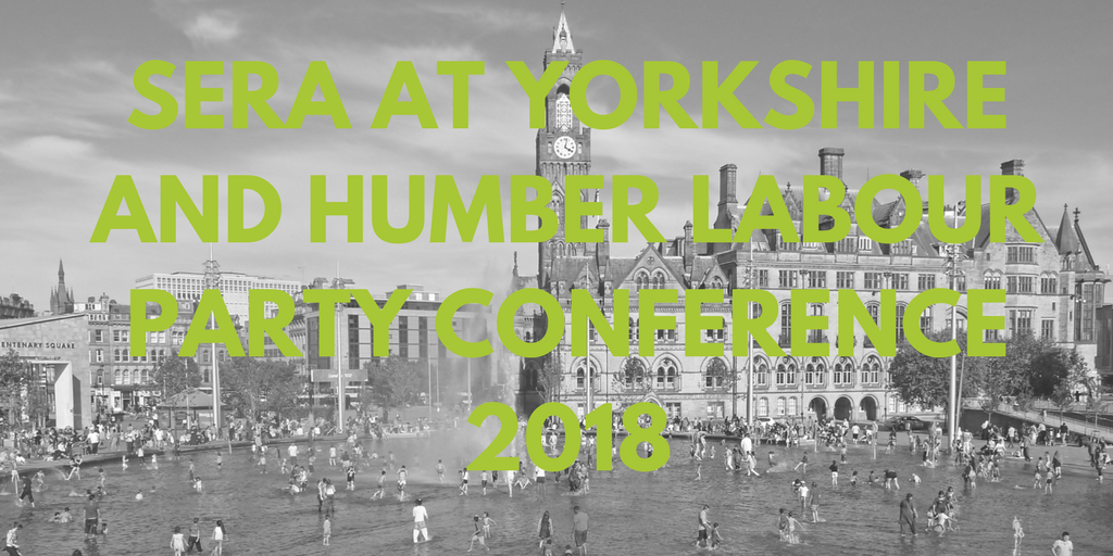 SERA_AT_YORKSHIRE_AND_HUMBER_LABOUR_PARTY_CONFERENCE_2018.png