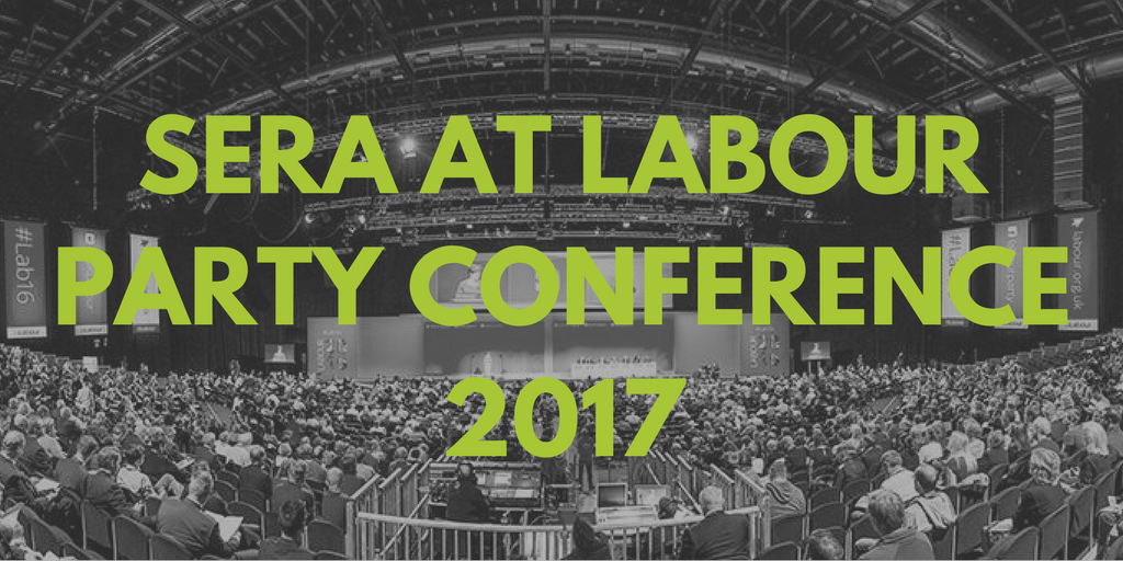 SERA events at Labour Party Conference 2017