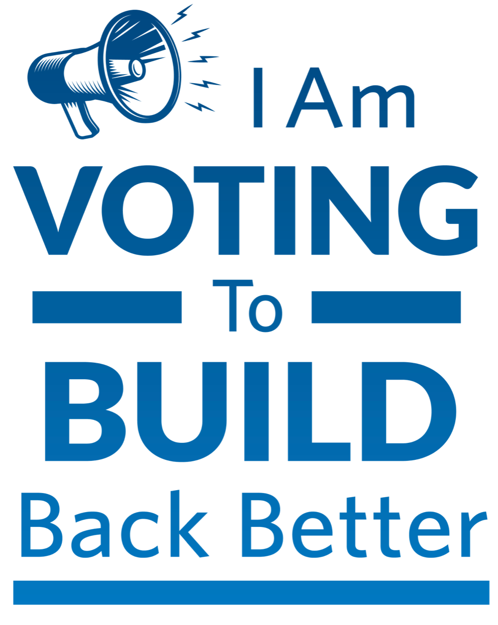 I Am Voting to Build Back Better