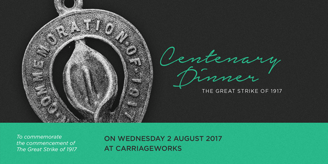 1917 Great Strike Centenary Dinner