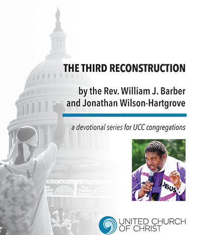 The Third Reconstruction: A devotional series for UCC congregations.