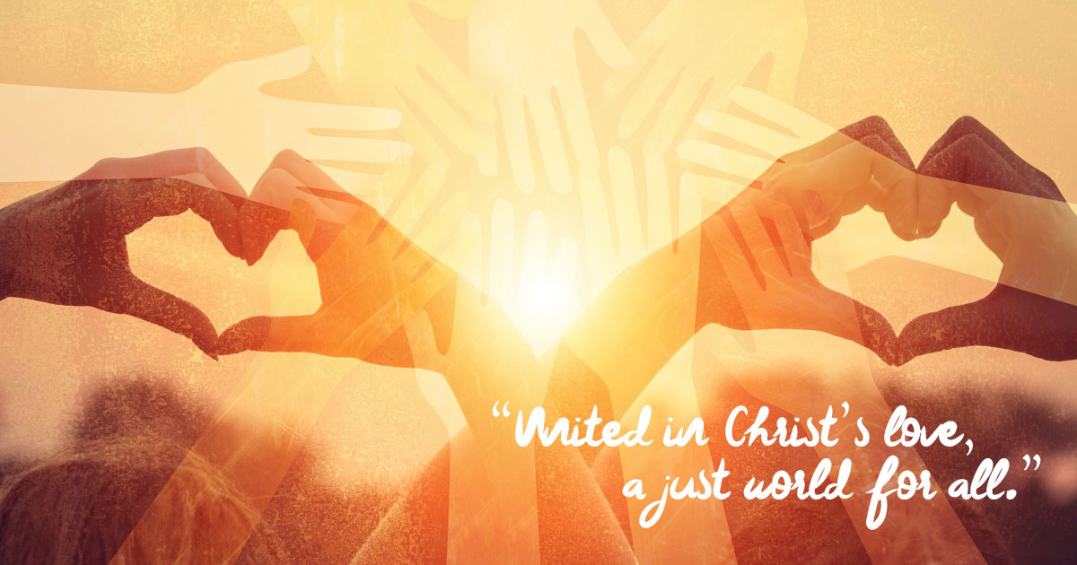 """United in Christ's love, a just world for all."""