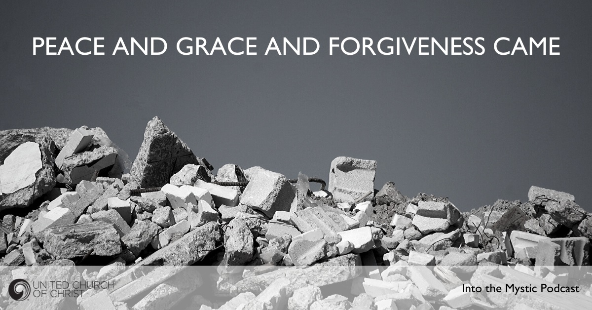 Peace and Grace and Forgiveness Came