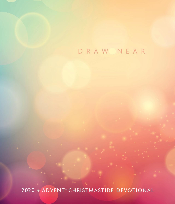 Draw Near: 2020 Advent-Christmastide Devotional