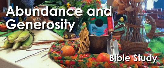 Abundance and Generosity: A Stewardship Bible Study