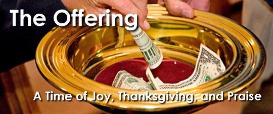 The Offering: A Time of Joy, Thanksgiving, and Praise
