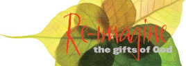 Re-imagine the Gifts of God